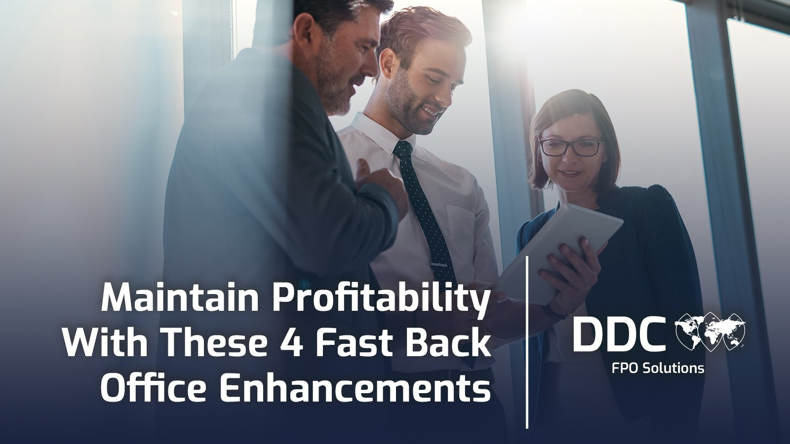 Maintain Profitability With These 4 Fast Back Office Enhancements