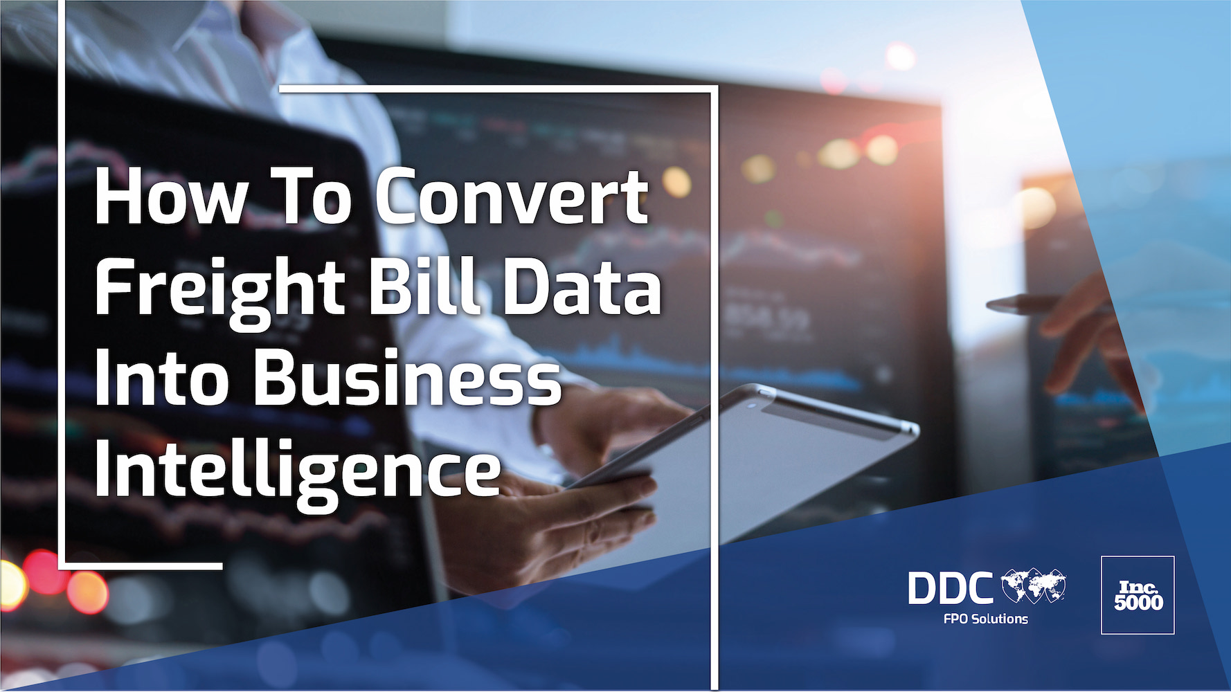 How To Convert Freight Bill Data Into Business Intelligence