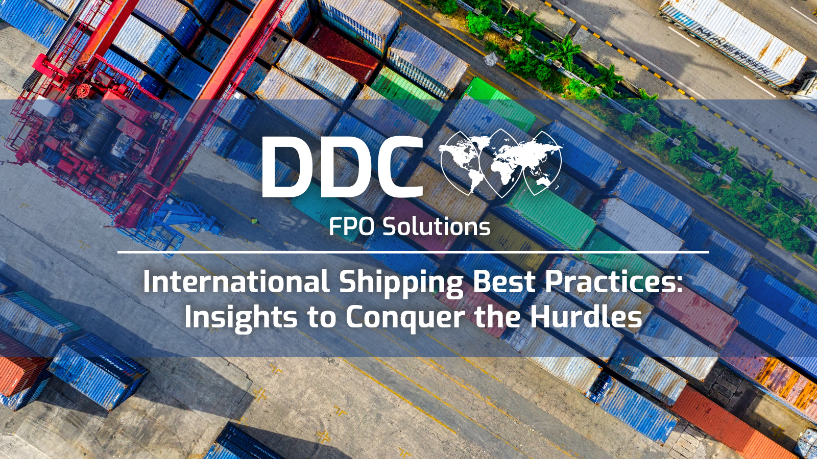 International Shipping Best Practices: Insights to Conquer the Hurdles